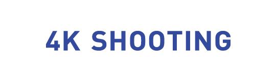 4K SHOOTING